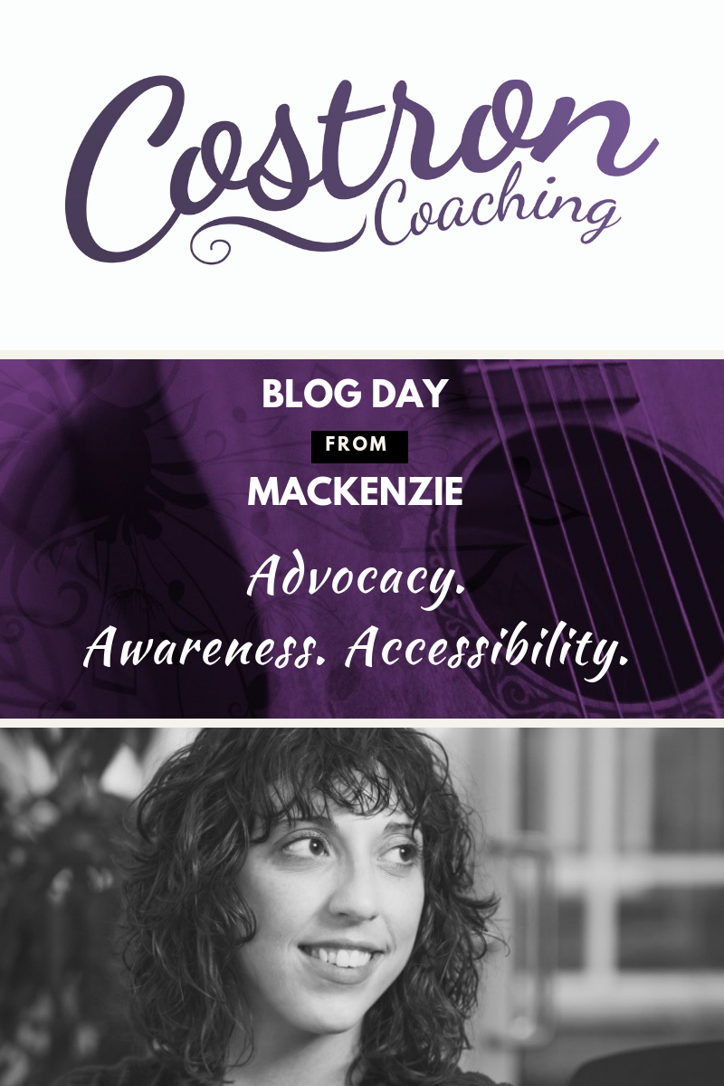 Advocacy. Awareness. Accessibility. Costron Coaching. Mackenzie Costron. Accredited Music Therapist. Registered Counselling Therapist.